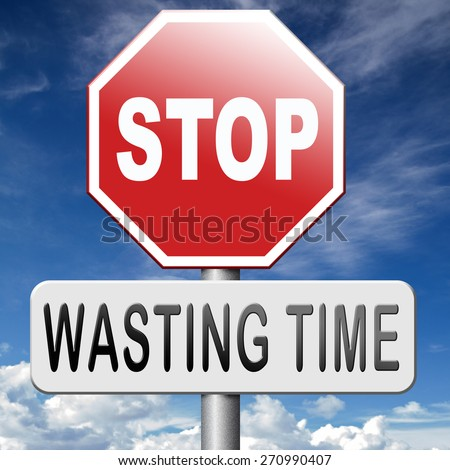 Stop Wasting Time Stock Photos, Images, & Pictures ...