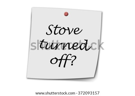 stove turned off written on a memo isolated on white - stock photo