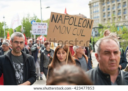 STRASBOURG, FRANCE - MAY 19, 2016: Napoleon Mon cul - Napoleon my ass placard during a demonstrations against proposed French government's labor and employment law reform - stock photo