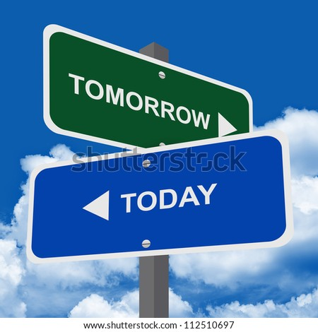 Street Sign Pointing to Tomorrow and Today in Blue Sky Background For Time Management Concept - stock photo