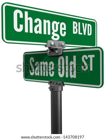 Street signs decide on same old way or change choose new path and direction - stock photo