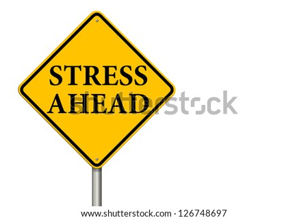 Stress Ahead traffic sign on a white background - stock photo