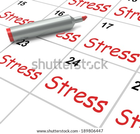 Stress Calendar Meaning Pressured Tense And Anxious - stock photo