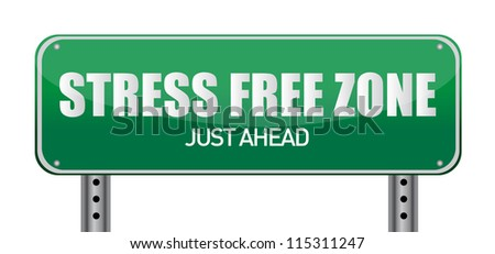 Stress free Zone just ahead illustration sign design - stock photo