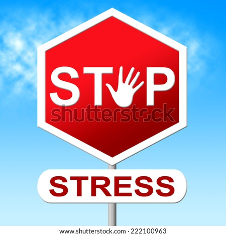 Stress Stop Meaning Warning Sign And Prohibited - stock photo