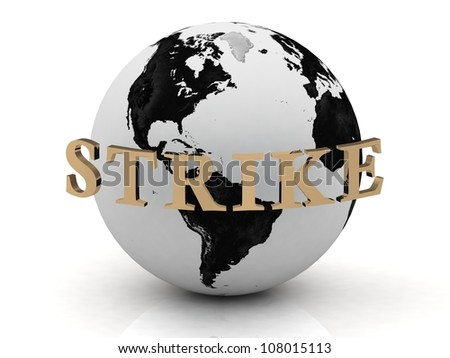 STRIKE abstraction inscription around earth on a white background - stock photo