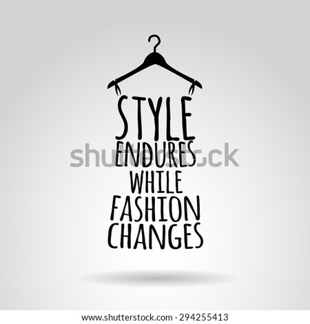 Style and fashion. Inspirational quotation. - stock photo