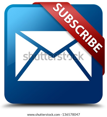 Subscribe (email icon) glassy red ribbon on glossy blue square button - stock photo