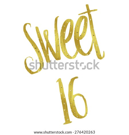Sweet 16 Birthday Gold Faux Foil Metallic Glitter Inspirational Quote Isolated on White Background - stock photo