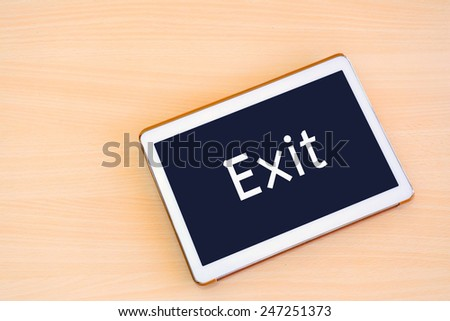 "Tablet pc with text ""exit"" - stock photo"