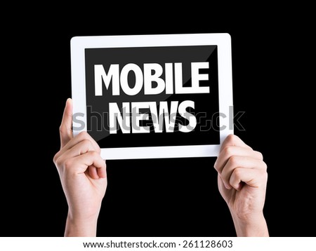 Tablet pc with text Mobile News isolated on black background - stock photo