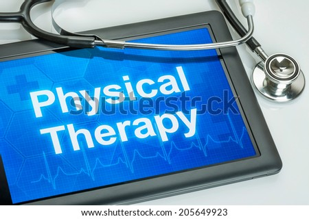 Tablet with the text Physical Therapy on the display - stock photo