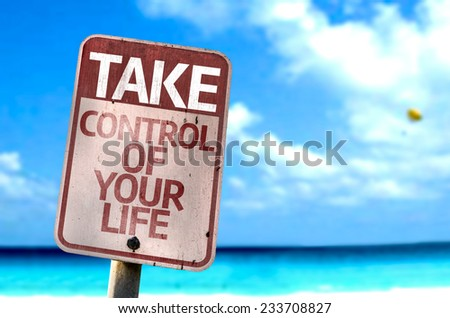 Take Control Of Your Life sign with a beach on background - stock photo