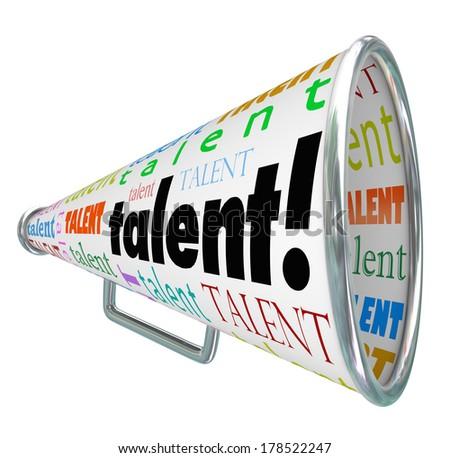 Talent Word Bullhorn Megaphone Calling Job Prospects Candidates - stock photo