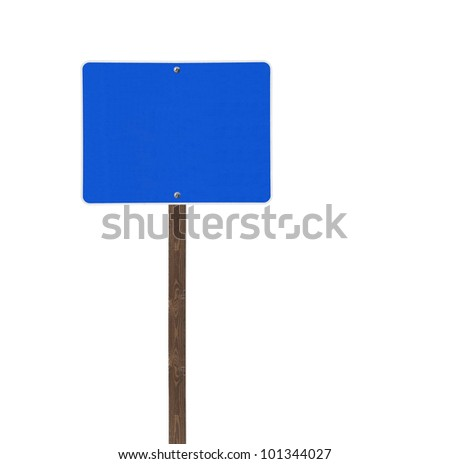 Tall isolated blue road sign on a wooden post. - stock photo