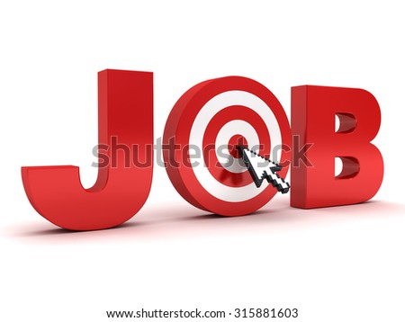 Target job search concept , Red job word with arrow cursor mouse clicking in the center of dart board isolated over white background. - stock photo