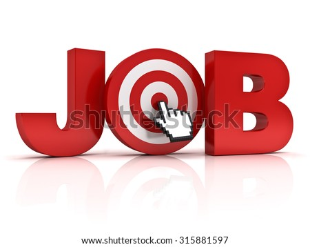 Target job search concept , Red job word with hand cursor mouse clicking in the center of dart board isolated over white background with reflection. - stock photo