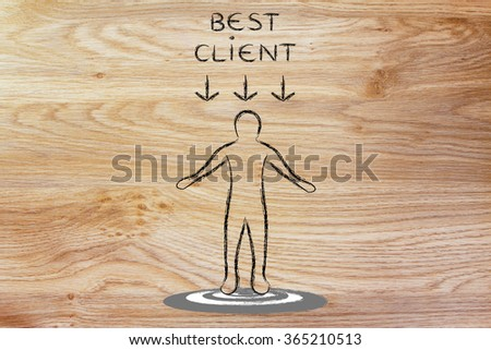 targeting and market positioning: customer on target with a Best Client sign above his head - stock photo