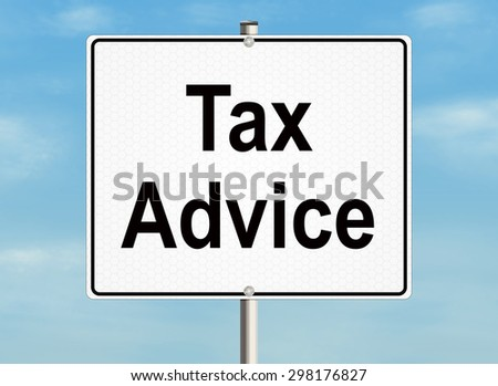 Tax advice. Road sign on the sky background. Raster illustration. - stock photo