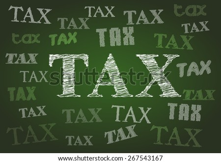 Tax Concepts On Chalkboard - stock photo