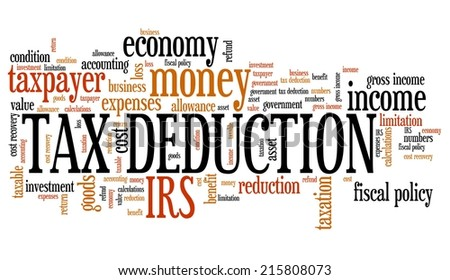 Tax deduction - corporate accounting industry issues and concepts word cloud illustration. Word collage concept. - stock photo