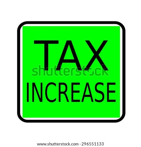 TAX INCREASE black stamp text on green background - stock photo