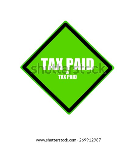 Tax paid white stamp text on green background - stock photo