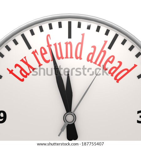 Tax refund ahead clock - stock photo