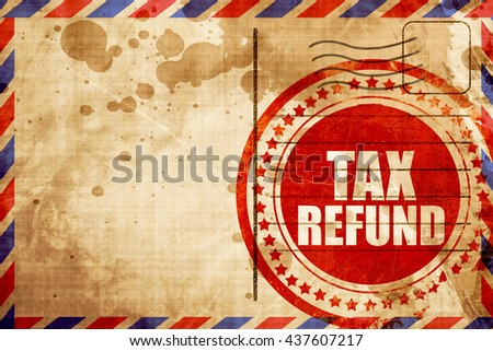 tax refund, red grunge stamp on an airmail background - stock photo