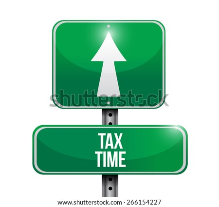 tax time road sign illustration design over white - stock photo