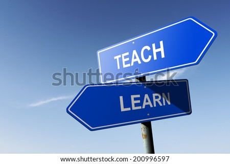 Teach and Learn directions.  Opposite traffic sign. - stock photo