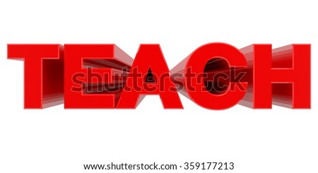 TEACH word on white background 3d rendering - stock photo