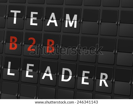 team B2B leader words on airport board background - stock photo
