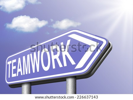 teamwork  road sign  team work and cooperation in partnership working together business partners    - stock photo