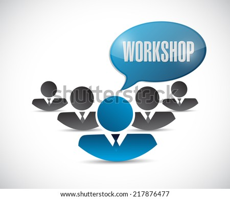 teamwork workshop message illustration design over a white background - stock photo