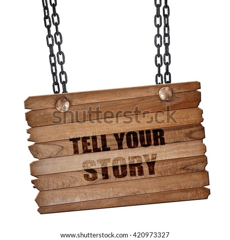 tell your story, 3D rendering, wooden board on a grunge chain - stock photo