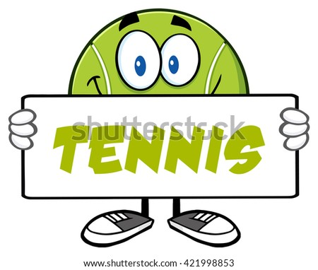 Tennis Ball Cartoon Mascot Character Holding A Sign. Raster Illustration With Text Tennis Isolated On White - stock photo