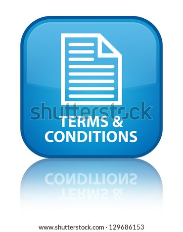 Terms & conditions glossy blue reflected square button - stock photo