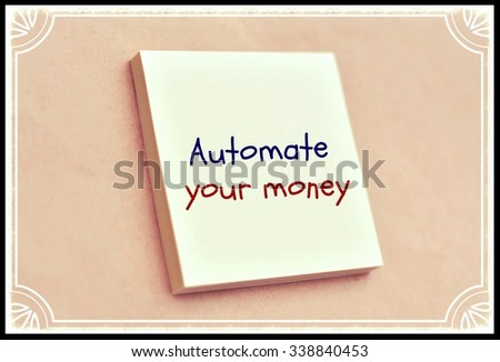 Text automate your money on the short note texture background - stock photo
