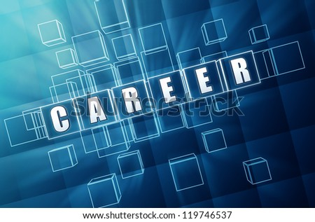 text career - word in 3d blue glass blocks with white letters, business concept - stock photo