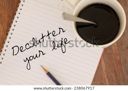 Text declutter  your life on word  - stock photo