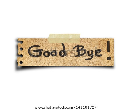 text good bye on short note vintage paper with tape isolated on white background - stock photo