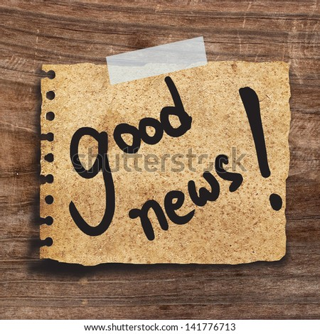 text good news the vintage paper wood background - stock photo
