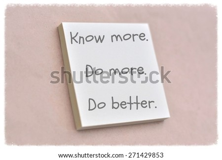 Text know more do more do better on the short note texture background - stock photo