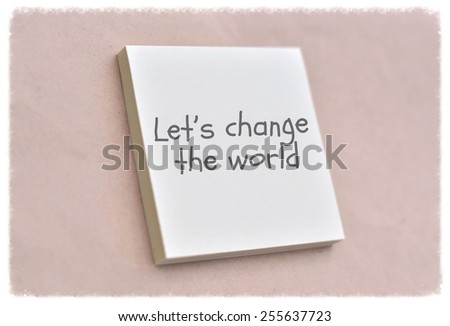 Text let us change the world on the short note texture background - stock photo