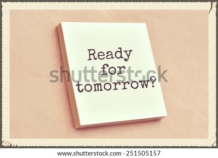 Text ready for tomorrow on the short note texture background - stock photo