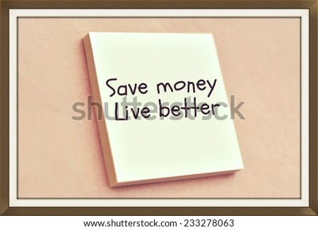 Text save money live better on the short note texture background - stock photo