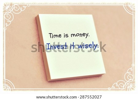 Text time is money invests it wisely on the short note texture background - stock photo