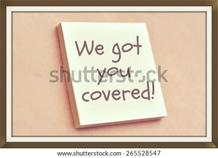 Text we got you covered on the short note texture background - stock photo
