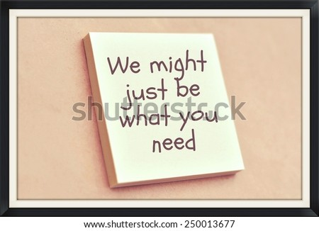 Text we might just be what you need on the short note texture background - stock photo